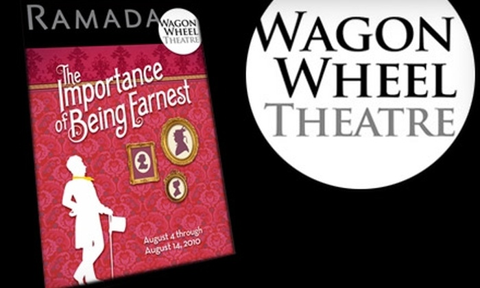"Wagon Wheel Theatre - Warsaw: $16 for One Ticket to ""The Importance of Being Earnest"" at the Wagon Wheel Theatre in Warsaw ($33 Value). Choose from Four Dates."