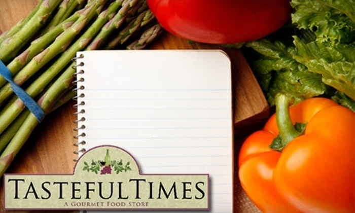 Tasteful Times - Fishers: $12 for $25 Worth of Gourmet Groceries at Tasteful Times in Fishers
