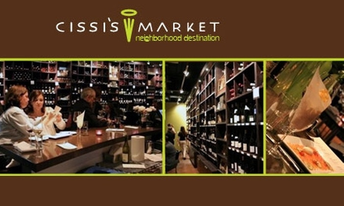 Cissi's Market  - South River City: Wine Tasting and Dish Pairing, Plus 10% Off Bottles and 15% Off Cases