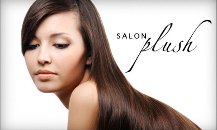 Salon Plush - Culver - West: $45 for $100 Worth of Hair Services or $30 for $60 Worth of Spa Services at Salon Plush