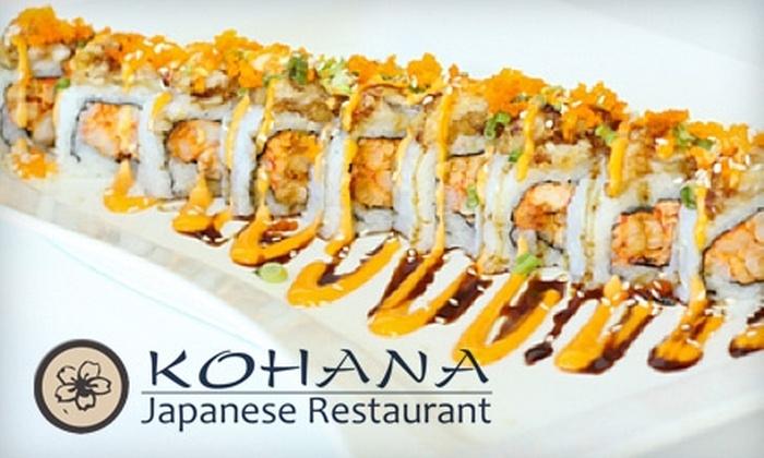 Kohana Japanese Restaurant - Multiple Locations: Half Off Unique Japanese Cuisine at Kohana Japanese Restaurant. Choose From Two Locations.