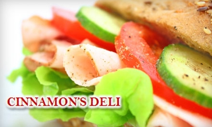 Cinnamon's Deli - Multiple Locations: $6 for $12 Worth of Sandwiches and More at Cinnamon's Deli