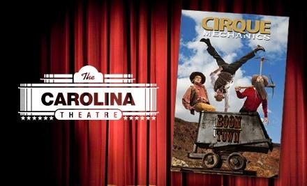 The Carolina Theatre: Cirque Mechanics' Production of