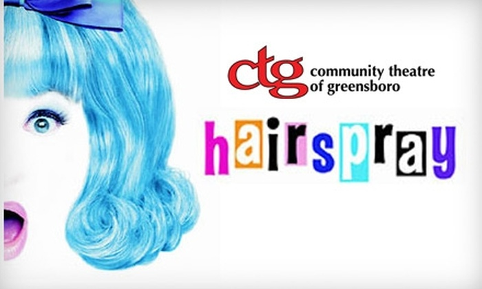 "Community Theatre of Greensboro - Downtown: $10 for One Ticket to the Community Theatre of Greensboro's Production of ""Hairspray"" ($22.50 Value)"