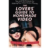 Lovers' Guide to Homemade Video