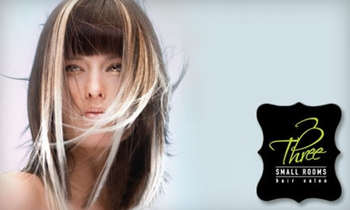 Three Small Rooms - Multiple Locations: $30 for a Women's Hair Cut and Style at Three Small Rooms ($60 Value)