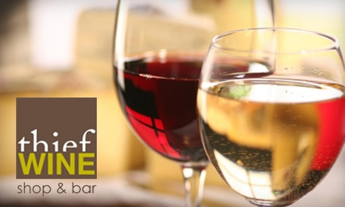 Thief Wine Shop & Bar - Multiple Locations: $15 for $30 at the Wine Bar at Thief Wine Shop & Bar