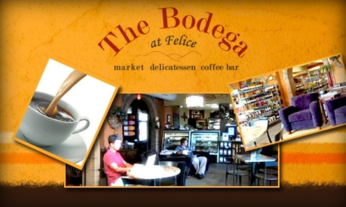 The Bodega at Felice - Phoenix Hill: $10 for $20 Worth of Groceries, Meals, and More at The Bodega at Felice