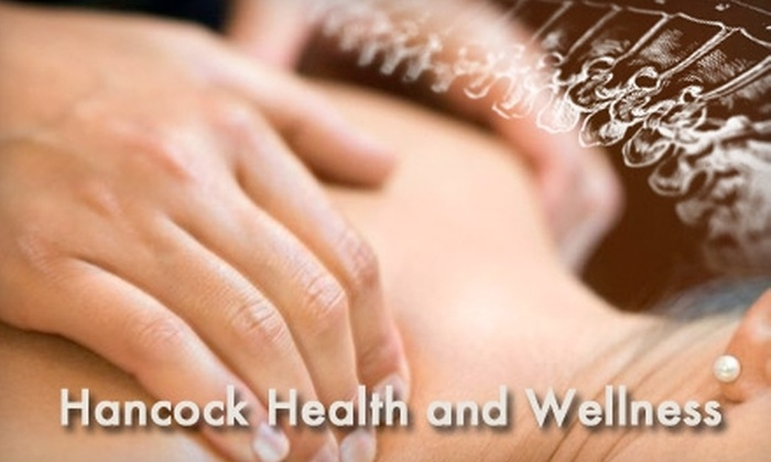Hancock Health and Wellness - Crestview Heights: $25 for a 30-Minute Massage and a Chiropractic Spinal Evaluation at Hancock Health and Wellness (Up to $230 Value)