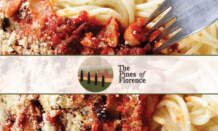 Pines of Florence - Multiple Locations: $15 for $30 Worth of Italian Cuisine at Pines of Florence