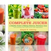 The Healthy Juicer's Bible or The Complete Juicer