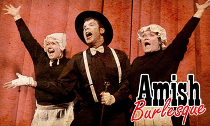 """Amish Burlesque"" - Carnegie: $9 for One Ticket to ""Amish Burlesque"" on Saturday, August 28 ($18 Value). Choose Matinee or Evening Performance."