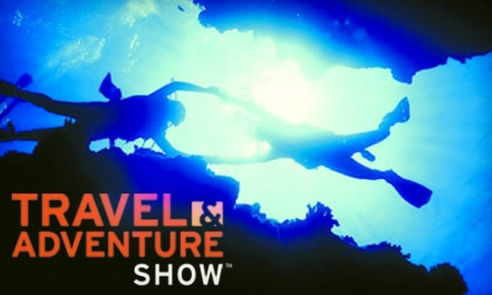 Travel & Adventure Show - Rosemont: $8 for One Admission to the Travel & Adventure Show