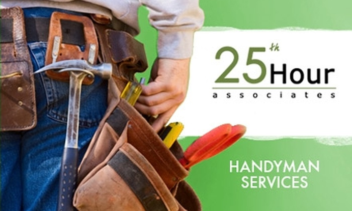 25th Hour Associates - Norwood: $59 for Two Hours of Handyman Services from 25th Hour Associates (Up to $170 Value)