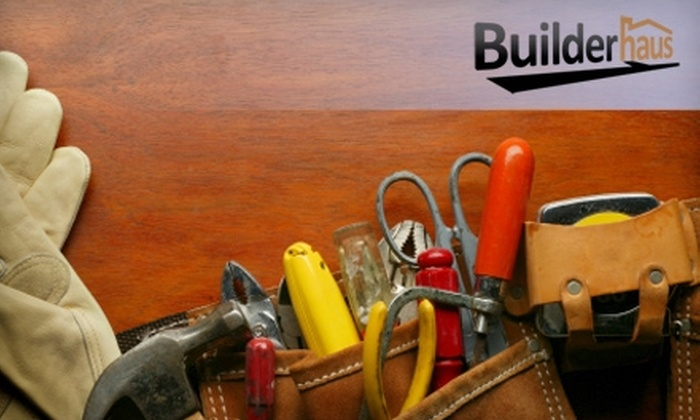 Builderhaus - Tulsa: $25 for Two Hours of Handyman Services from Builderhaus (Up to $100 Value)