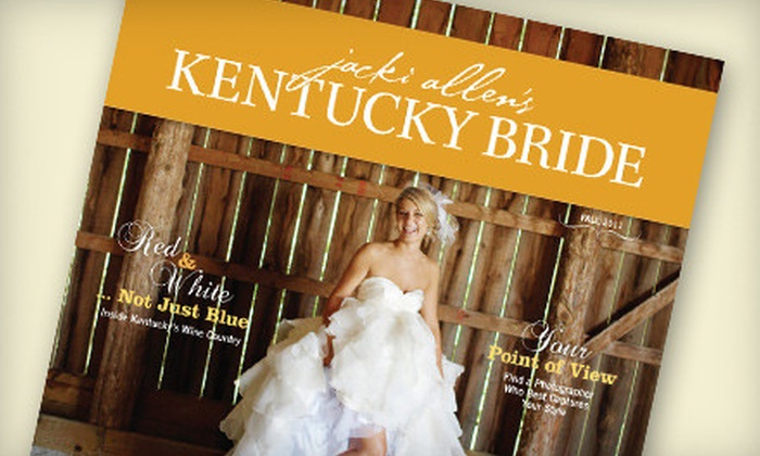 """Jacki Allen's Kentucky Bride"" - Louisville: $12 for a One-Year Subscription to ""Jacki Allen's Kentucky Bride"" ($24 Value)"
