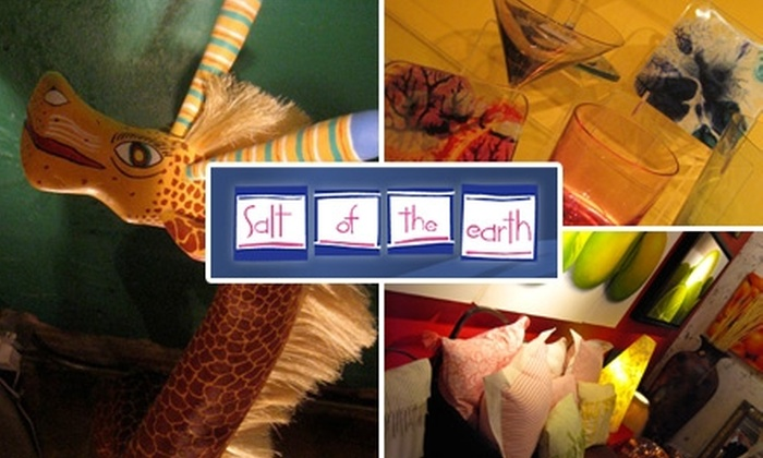 Salt of the Earth - Multiple Locations: $20 for $50 Worth of Imported, Handmade Artisanal Items at Salt of the Earth