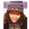 Mittens & Hats for Yarn Lovers