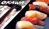 Okawa Sushi - Rancho Cucamonga: $15 for $30 Worth of Japanese Fare and Drinks at Okawa Sushi and Grill