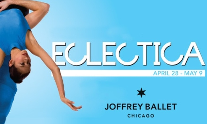 "Joffrey Ballet - South Loop: $38 Ticket to ""Eclectica"" at the Joffrey Ballet on May 8 at 2 p.m., Plus a Drink Ticket (Up to $84 Value). See Below for Additional Dates, Prices, and Seating Locations."