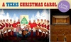 """A Texas Christmas Carol - Bouldin: $25 Ticket to """"A Texas Christmas Carol"""" at The Long Center ($50 Value). Buy Here for December 30 at 7:30 p.m. See Below for Additional Dates and Times."""