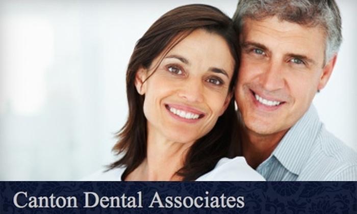 Canton Dental Associates - Canton: $59 for Dental Cleaning, X-Rays and Exam at Canton Dental Associates ($250 Value)