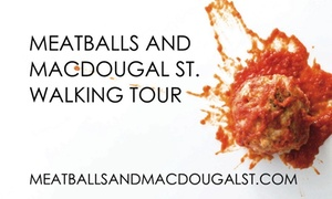 Meatballs and MacDougal St Walking Tour: Up to 39% Off walking tour at Meatballs and MacDougal St Walking Tour