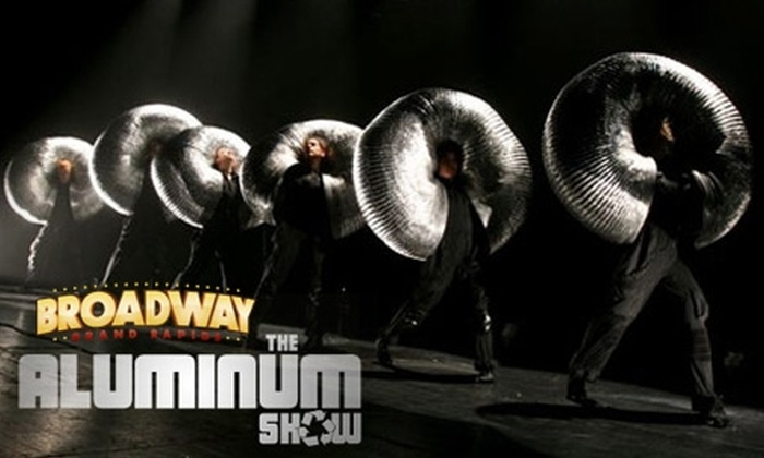 """Broadway Grand Rapids - Grand Rapids: $42 for Two Tickets to """"The Aluminum Show"""" Presented by Broadway Grand Rapids"""