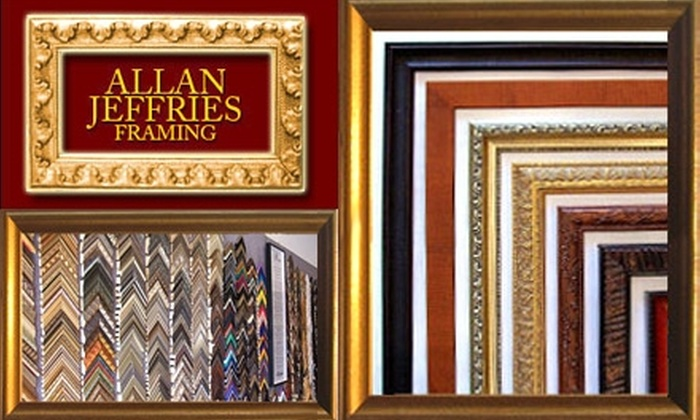 Allan Jeffries Framing - Multiple Locations: $40 for $100 Worth of Custom Framing at Allan Jeffries Framing