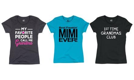 Ladies' Grandmother's Day Tees. Regular and Plus Sizes.