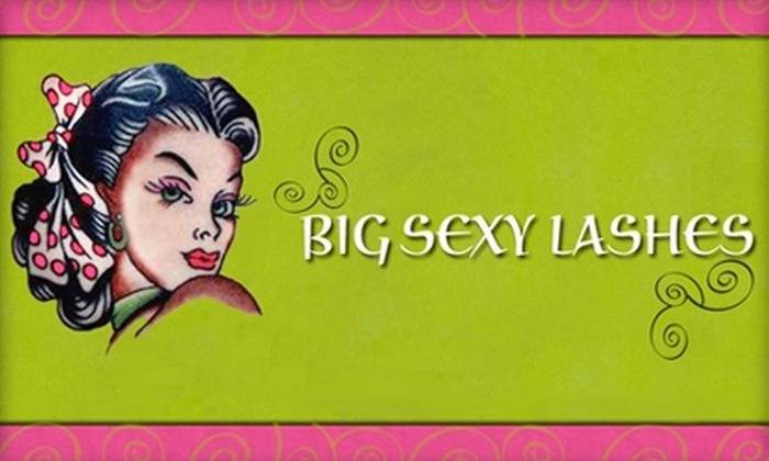 Big Sexy Lashes - Lakeway: $99 for a Full Set of Eyelash Extensions at Big Sexy Lashes
