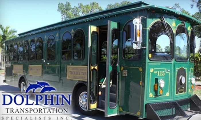Dolphin Transportation - Naples: $20 for Two Tickets to Historic and Sightseeing Trolley Tour of Naples from Dolphin Transportation ($44 value)