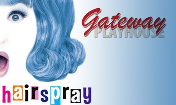 "Gateway Playhouse‎ - Patchogue: $25 for One Ticket to Gateway Playhouse's Production of ""Hairspray"" at Patchogue Theatre (Up to $57 Value). Nine Shows Available."