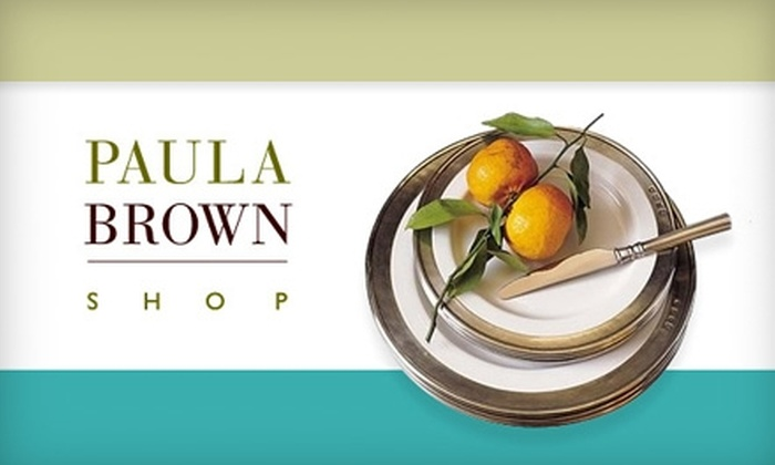Paula Brown Shop - Toledo: $35 for $70 Worth of Home Accessories, Flatware, Gifts, and More at Paula Brown Shop