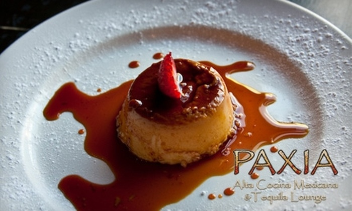 Paxia Alta Cocina Mexicana & Tequila Lounge - College Park: $15 for $30 Worth of Contemporary Mexican Dinner Cuisine and Drinks at Paxia Alta Cocina Mexicana (or $7 for $15  Worth of Lunch)