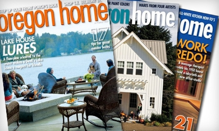 """Oregon Home"" Magazine - Salem OR: $10 for a One-Year Subscription (Six Issues) to ""Oregon Home"" Magazine ($29.94 Value)"