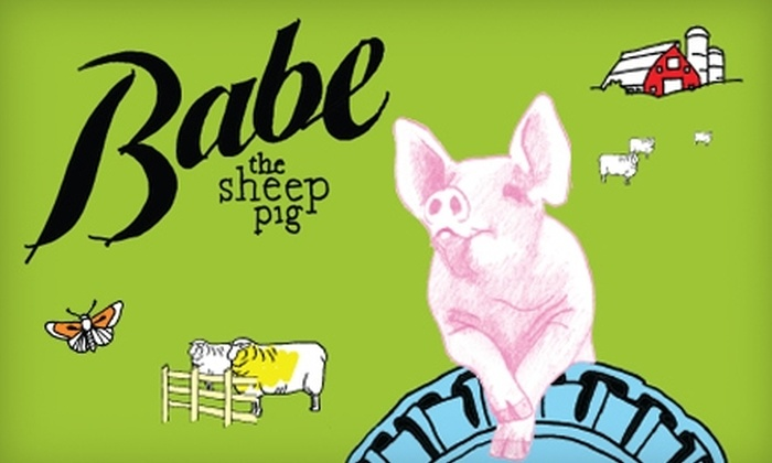 "The Children's Theater Company - Whittier: Adult Tickets to Children's Theatre Company's Production of ""Babe."" Choose Between Two Options."