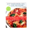 Artisan Pizza and Flatbread in Five Minutes a Day Cookbook