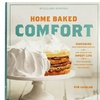 Home Baked Comfort: Over 100 Recipes