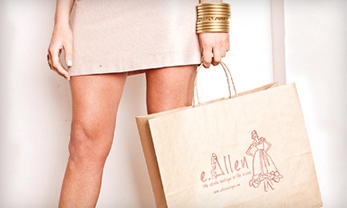 e.Allen Boutique - Murfreesboro: $30 for $60 Worth of Designer Apparel at e.Allen Boutique in Murfreesboro