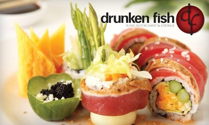 The Drunken Fish - Multiple Locations: $10 for $25 Worth of Sushi, Japanese Cuisine, and Drinks at The Drunken Fish