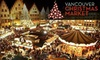 Vancouver Christmas Market - Downtown Vancouver: $9 for Two Tickets and Two Gluhwein Mugs at the Vancouver Christmas Market ($18 Value)