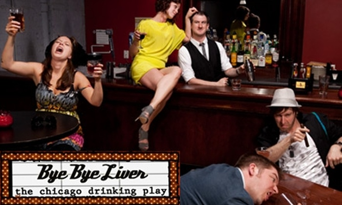 "The Pub Theater - Lakeview: $20 for Two Tickets to ""Bye Bye Liver"" ($40 Value)"
