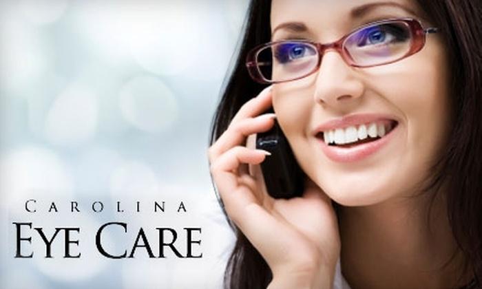 Carolina Eye Care - Cornelius: $59 for Eye Exam Plus $100 Toward Frames and Lenses at Carolina Eye Care in Cornelius ($199 value)
