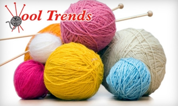 Wool Trends - Downtown: $15 for $30 Worth of Yarn, Patterns, and More at Wool Trends