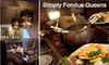 Simply Fondue Queens - Glendale: $25 for $50 Worth of Dippables, Entrees, and Drinks at Simply Fondue