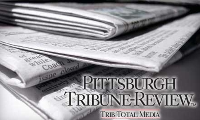 """Pittsburgh Tribune-Review"": $16 for One Year of Sunday Home Delivery of the ""Pittsburgh Tribune-Review"""