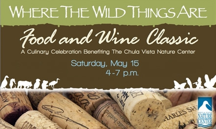 Chula Vista Nature Center - Chula Vista: $45 Ticket to the Food and Wine Classic at the Chula Vista Nature Center on Saturday, May 15