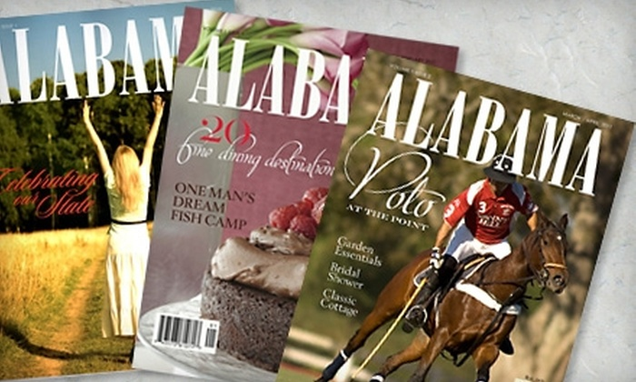 "Alabama Magazine - Huntsville: $12 for a One-Year Subscription to ""Alabama Magazine"" ($24.95 Value)"