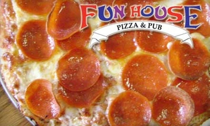 Fun House Pizza - Multiple Locations: $10 for $25 worth of Pizza, Sandwiches, Wings and More at Fun House Pizza and Pub